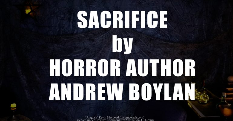 Interview with Andrew Boylan - Author of Horror Novel Sacrifice