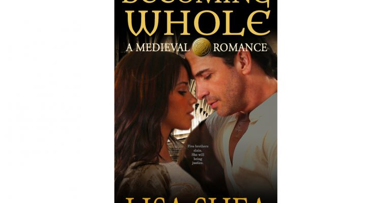 Becoming Whole Medieval Romance Lisa Shea