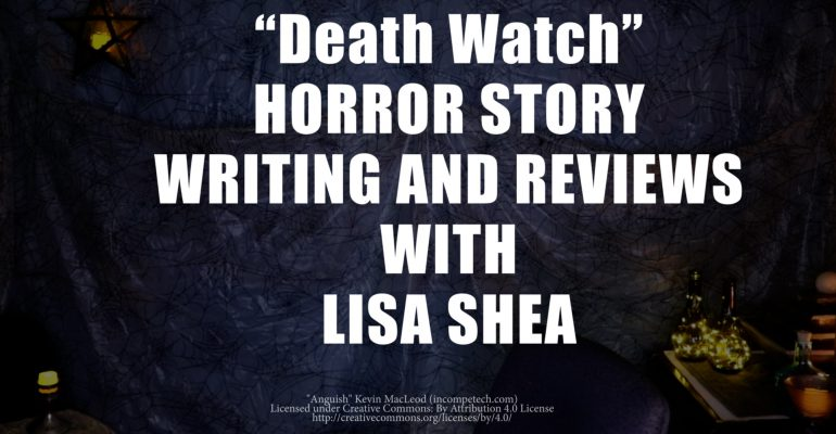 Death Watch by Lisa Shea - Horror Story Writing and Reviews