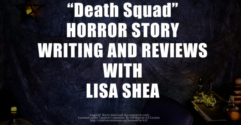 Death Squad by Lisa Shea - Horror Story Writing and Reviews