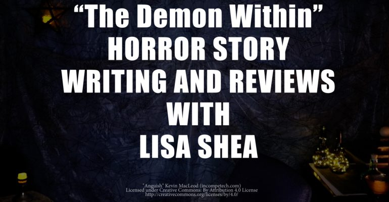 The Demon Within by Lisa Shea - Horror Story Writing and Reviews