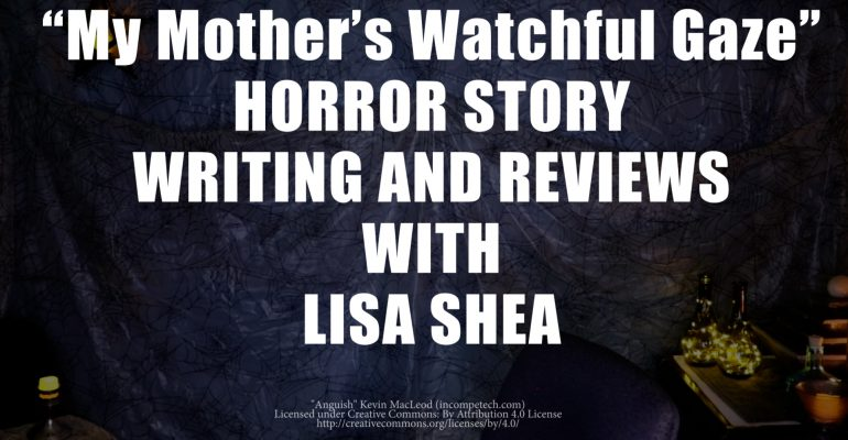 My Mother's Watchful Gaze by Lisa Shea