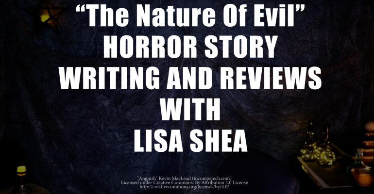 The Nature Of Evil by Lisa Shea - Horror Story Writing and Reviews