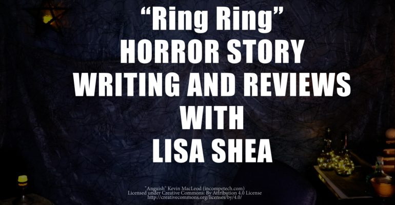 Ring Ring by Lisa Shea - Horror Story Writing and Reviews