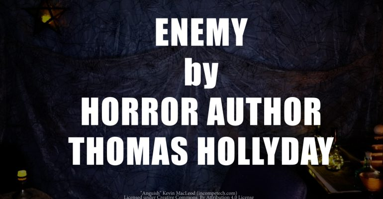 Interview with Thomas Hollyday - Author of Mystery Horror Novel Enemy