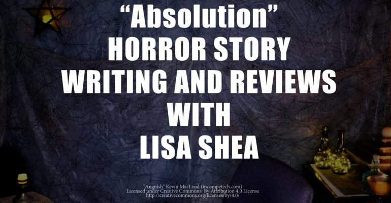 Absolution by Lisa Shea - Horror Story Writing and Reviews