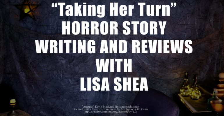 Taking Her Turn by Lisa Shea - Horror Story Writing and Reviews