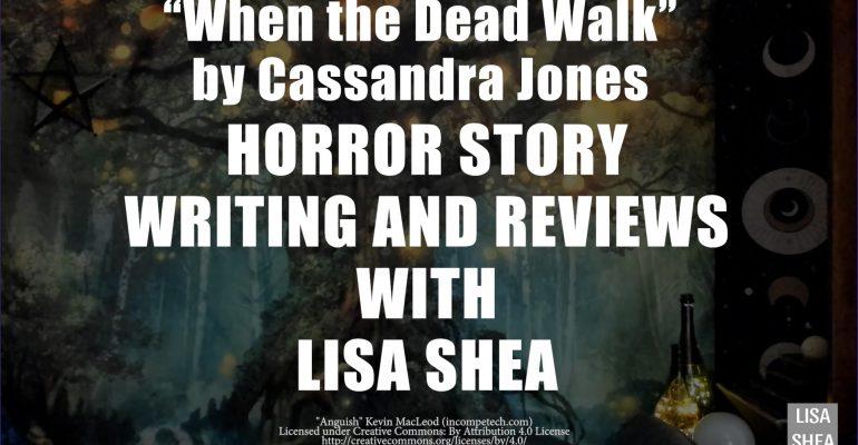 When the Dead Walk by Cassandra Jones