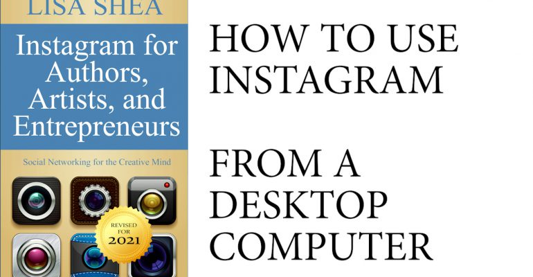 Instagram for Authors Using a Desktop Computer - Tips and Tricks for Marketing on Instagram