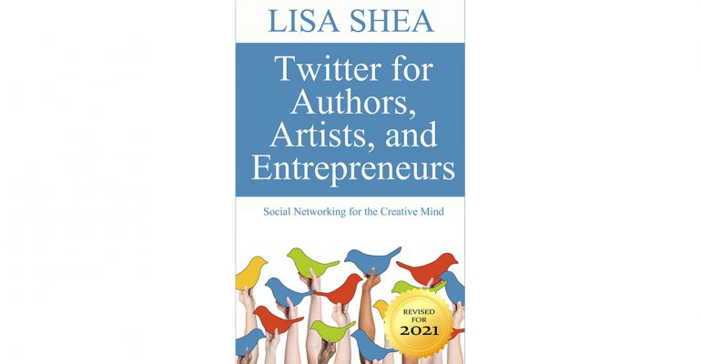 Twitter for Authors Artists and Entrepreneurs
