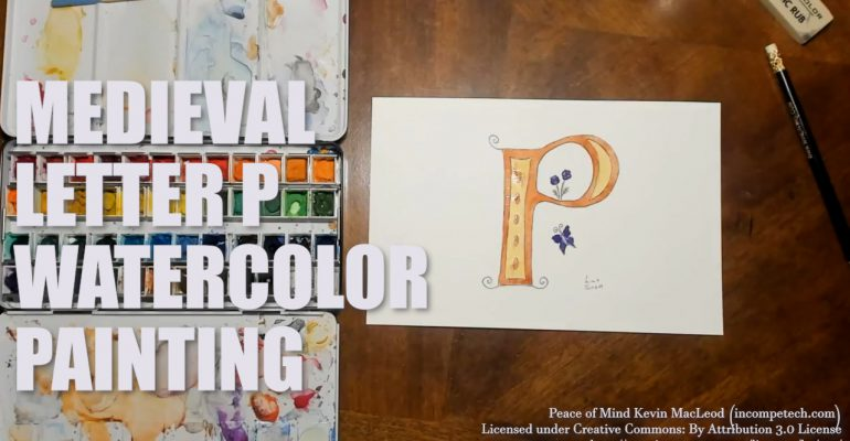 Letter P Medieval Initial Letter Watercolor Step by Step Instructions