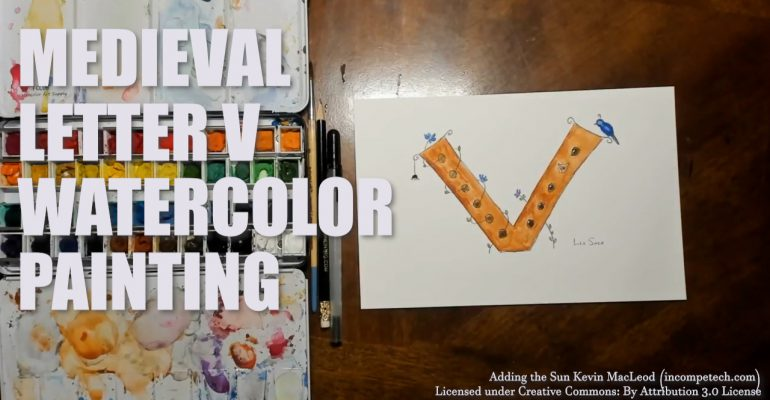 Letter V Medieval Initial Letter Watercolor Step by Step Instructions