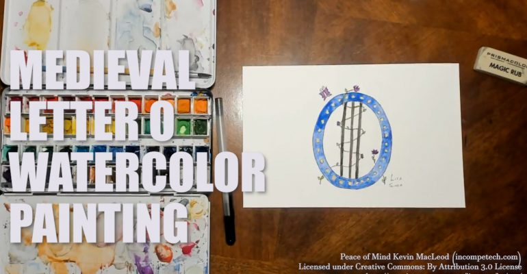 Letter O Medieval Initial Letter Watercolor Step by Step Instructions