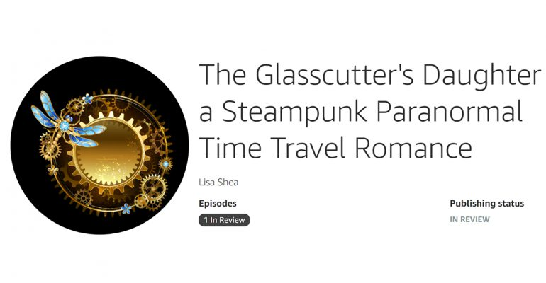 The Glasscutter's Daughter - a Steampunk Paranormal Time Travel Romance