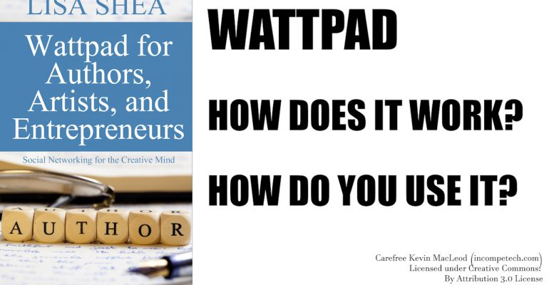 Wattpad for Authors - Maximizing your Book Marketing by Loading Free Chapters / Books on Wattpad