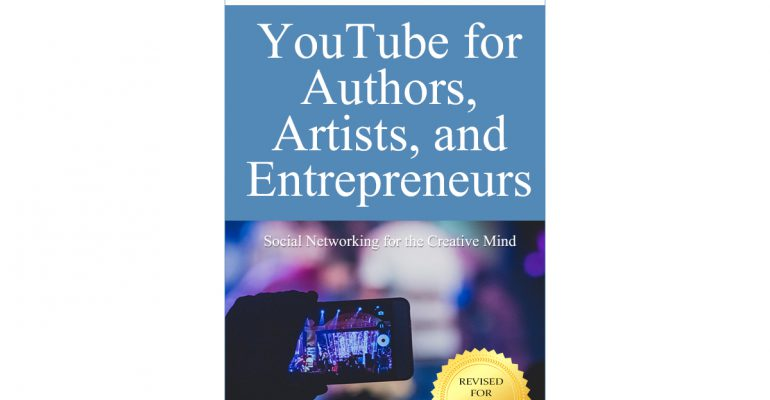 YouTube for Authors Artists and Entrepreneurs