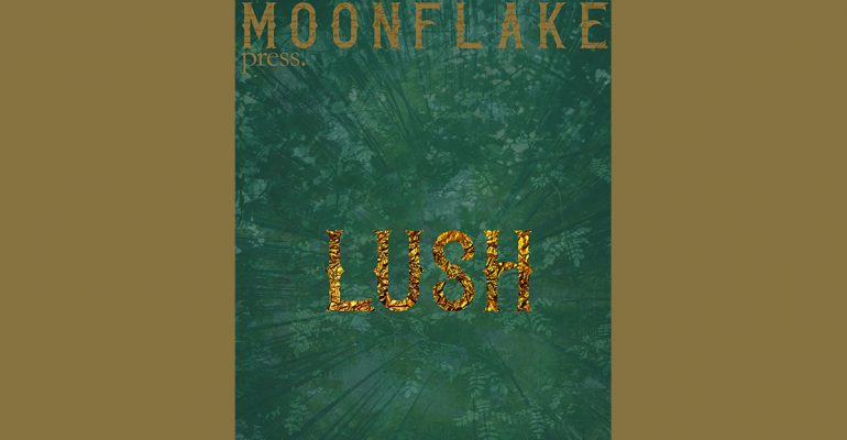 Lush Themed Compilation from Moonflake Press