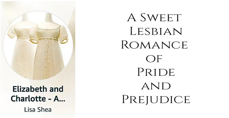 Elizabeth and Charlotte - A Sweet Lesbian Romance of Pride and Prejudice