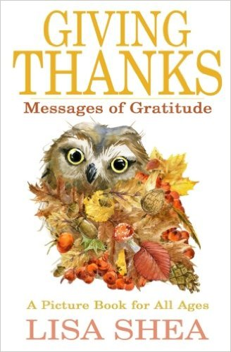 Giving Thanks - Messages of Gratitude: A picture book for all ages