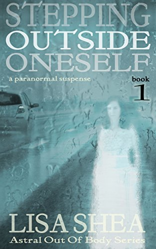 Stepping Outside Oneself - a paranormal suspense