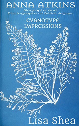 Anna Atkins and Cyanotypes